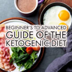 Beginner's to Advanced Guide of the Ketogenic Diet