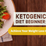 Ketogenic Diet For Beginner: Achieve Your Weight Loss Goal