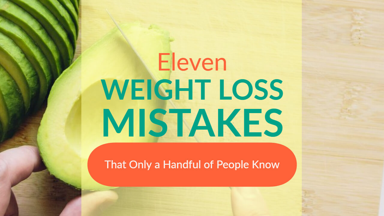 11 Weight Loss Mistakes That Only a Handful of People Know